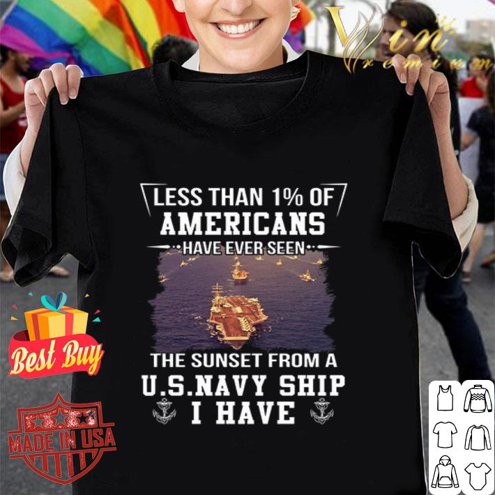Less Than 1% Of Americans Have Ever Seen The Sunset From A US Navy Ship I Have shirt