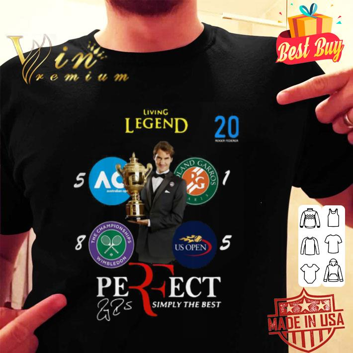 Living legend 20 Roger Federer Perfect Simply The Best signature shirt