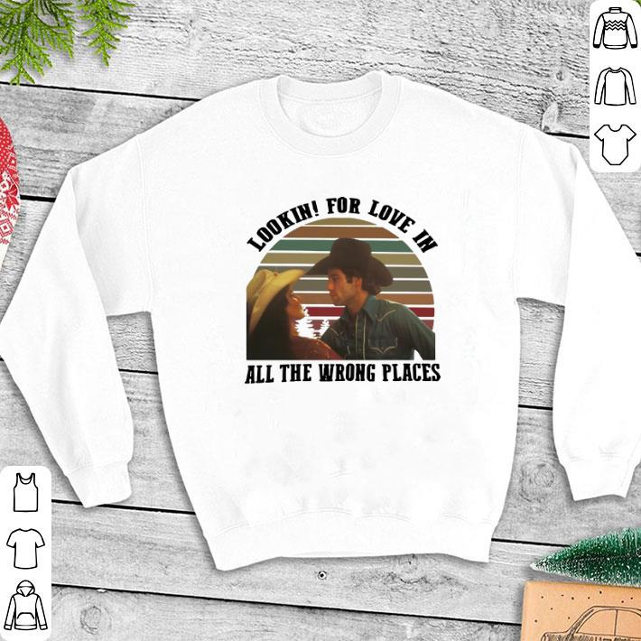 Lookin' for love in all the wrong places Urban Cowboy shirt 1