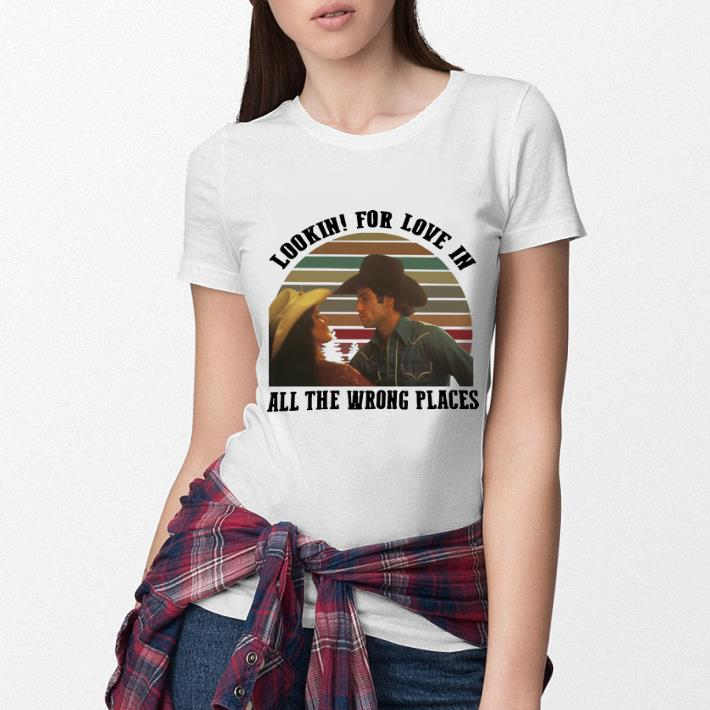 Lookin' for love in all the wrong places Urban Cowboy shirt