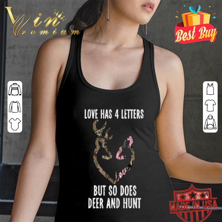 Love has 4 letters but so does deer and hunt shirt