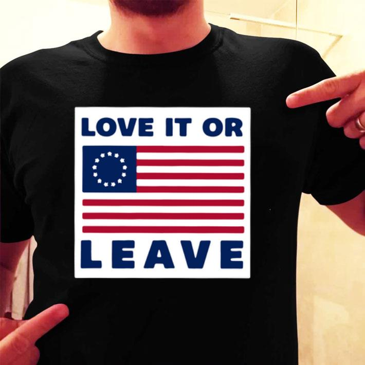 Love it or leave Betsy Ross flag shirt