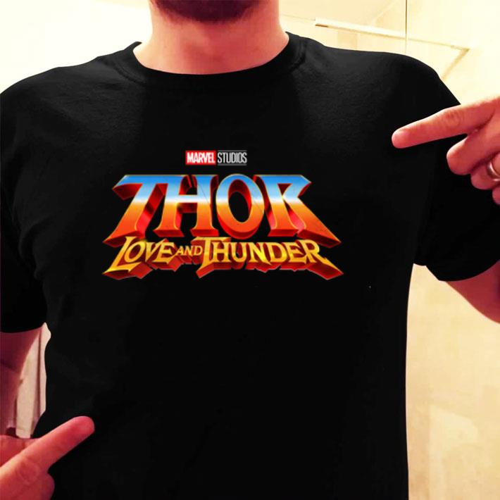 Marvel Studios Thor Love and Thunder shirt