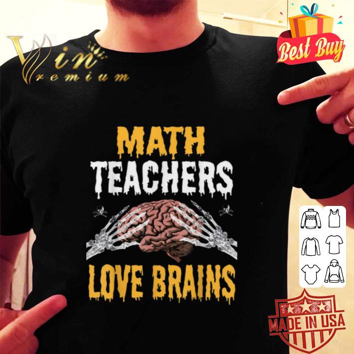 Math Teachers Love Brains Halloween Costume shirt 2