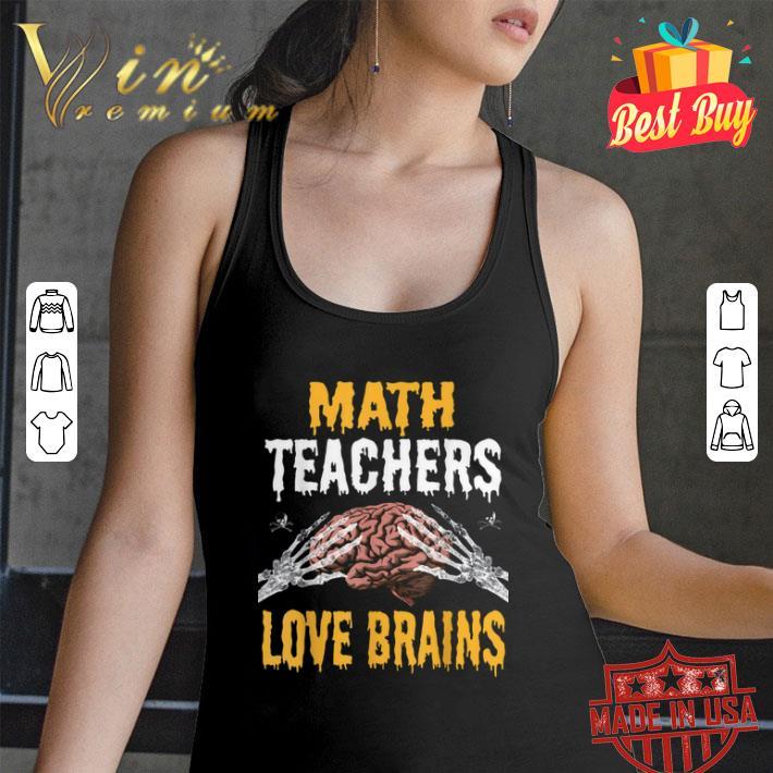 Math Teachers Love Brains Halloween Costume shirt 3