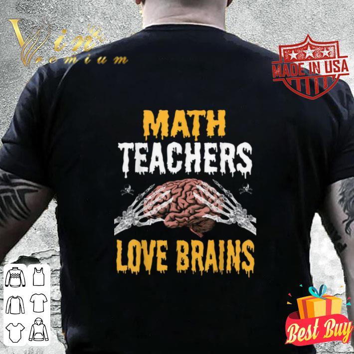Math Teachers Love Brains Halloween Costume shirt