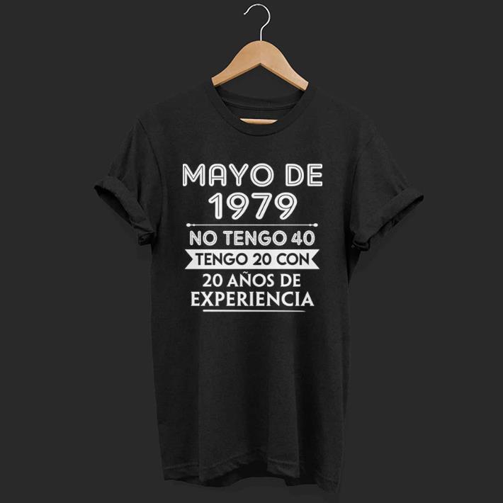 Mayo De 1988 No Tengo 31 Tengo 20 Con 11 Anos De Experiencia shirt