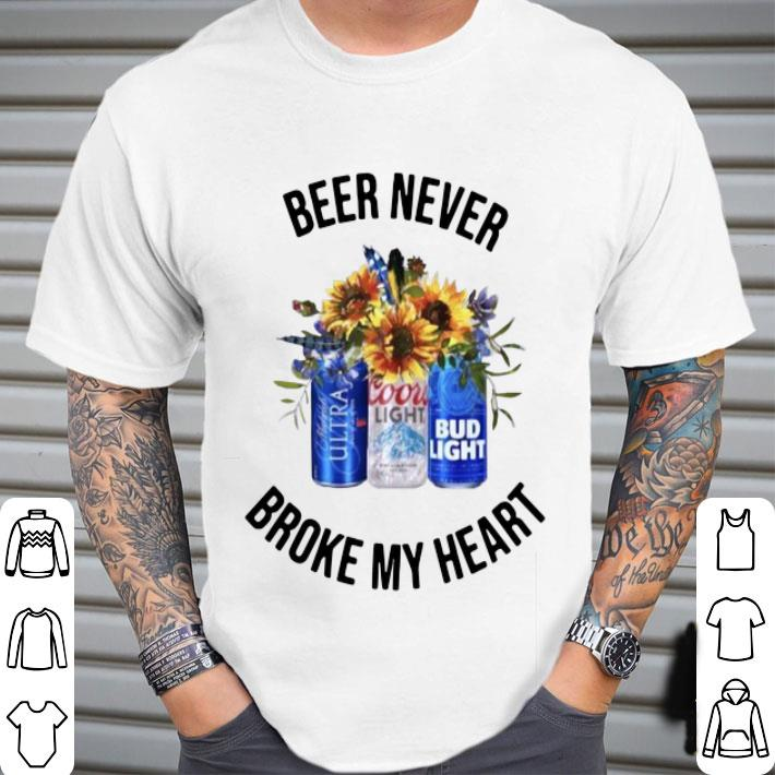 Michelob Ultra Beer never broke my heart Coors Light Bud Light shirt