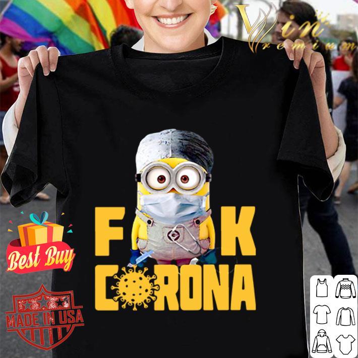 Minion fuck corona covid 19 shirt