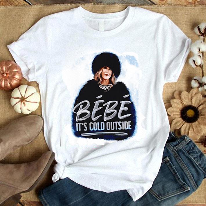 Moira Rose Bebe It's Cold Outside shirt