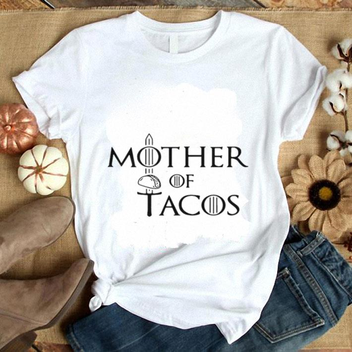 Mother of Tacos Game of Thrones shirt 1