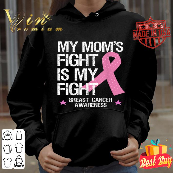 My Moms Fight Is My Fight Breast Cancer Awareness Mom shirt