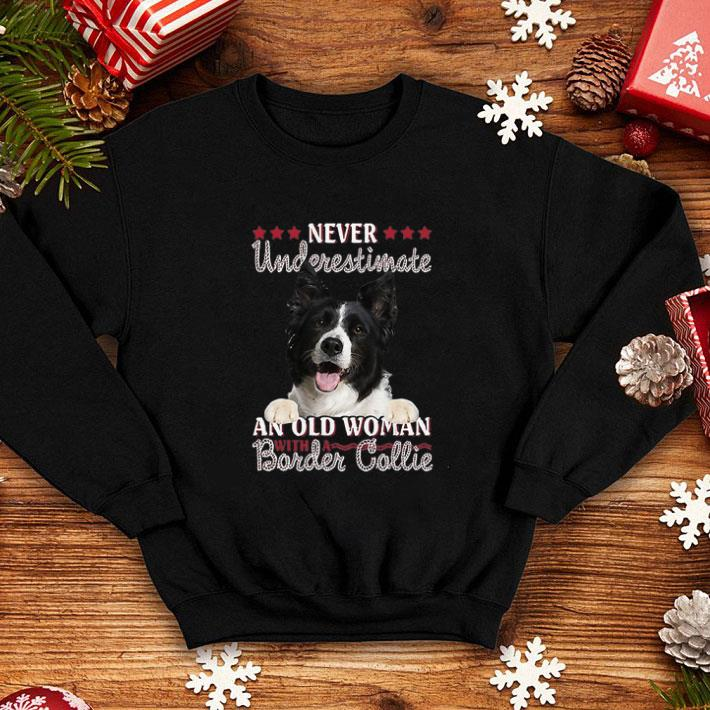 Never Underestimate An Old Woman With A Border Collie shirt