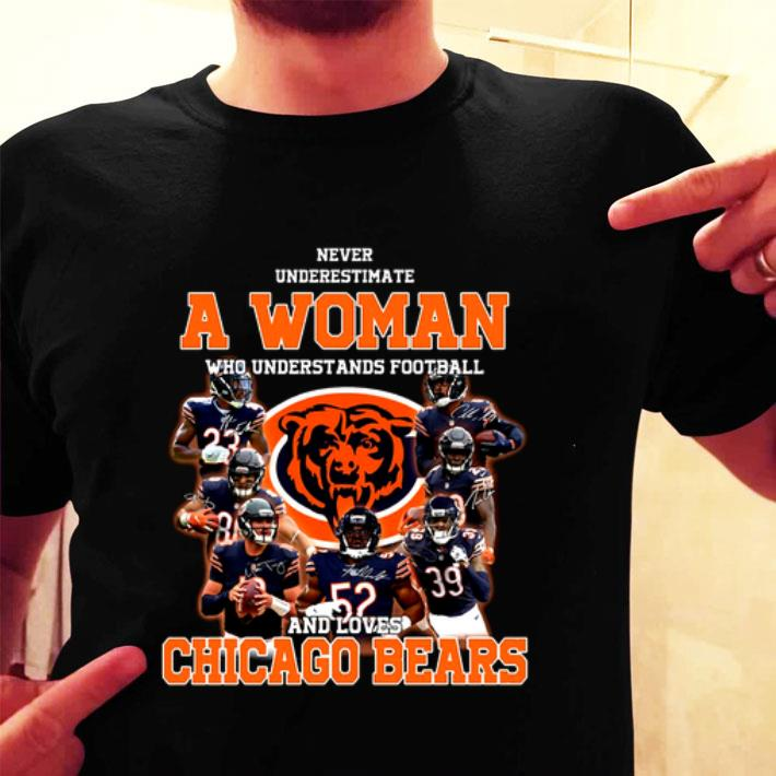 Never underestimate a woman who understands Chicago Bears shirt