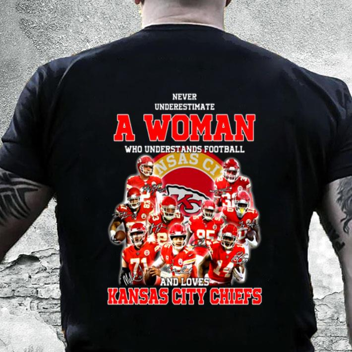sports shoes af063 2f574 Never underestimate a woman who understands Kansas City Chiefs shirt,  hoodie, sweater, longsleeve t-shirt