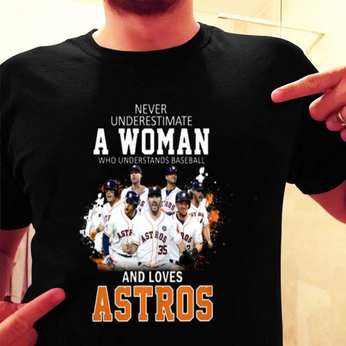 Never underestimate a woman who understands baseball Astros shirt