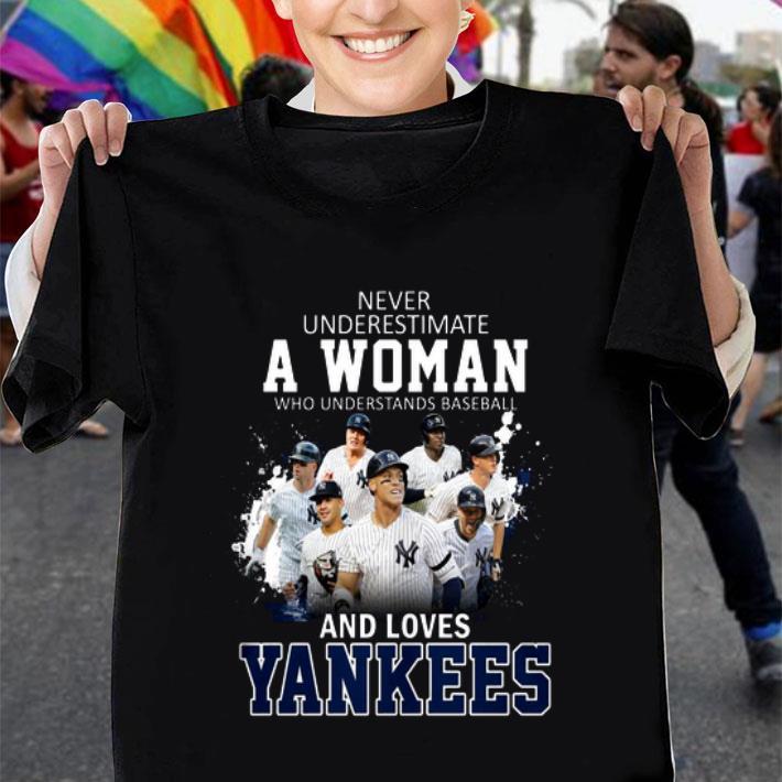Never underestimate a woman who understands baseball Yankees shirt