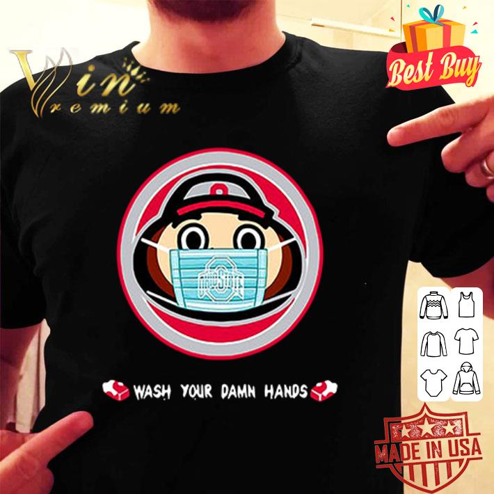 Ohio State wearing mask wash your damn hands shirt