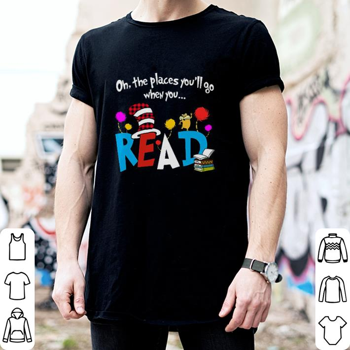 On the places you'll go when you read shirt
