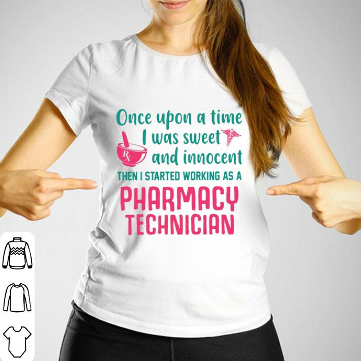 Once upon a time i was sweet and innocent pharmacy technician shirt