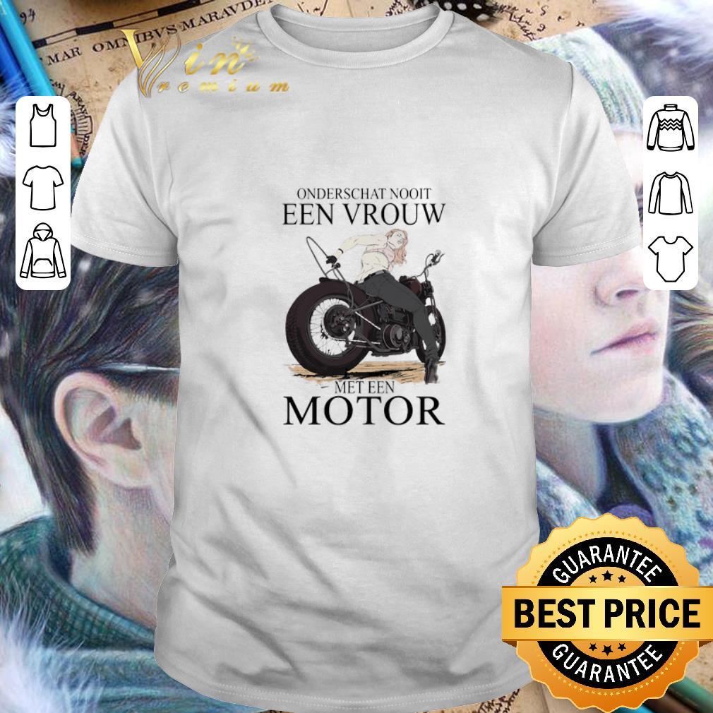 Onderschat Nooit Een Vrouw Meten Motor shirt