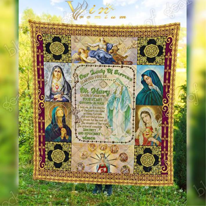 Our lady of sorrows hear our prayer oh Mary queen quilt blanket