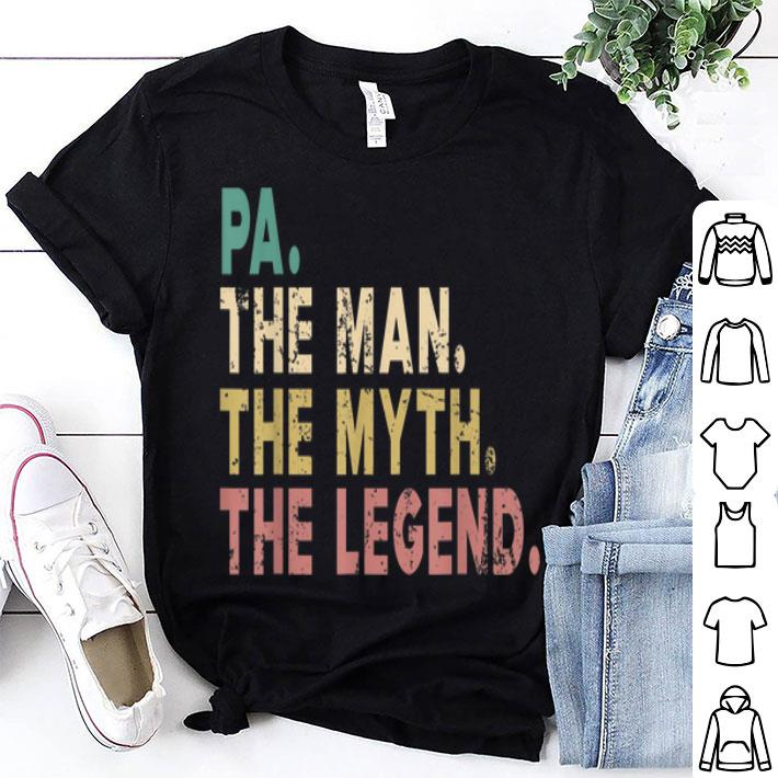 Pa The Man The Myth The Legend Father Day shirt