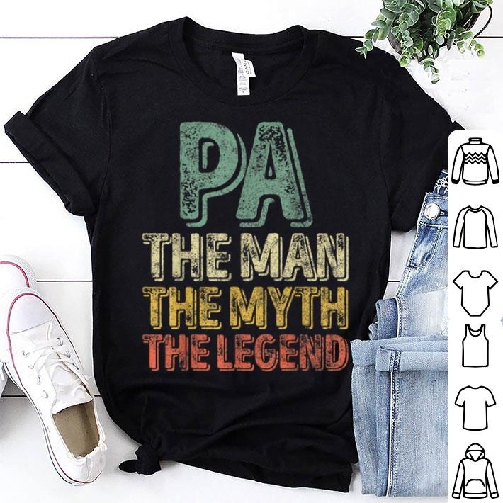 Pa The Man The Myth The Legend Father's Day shirt