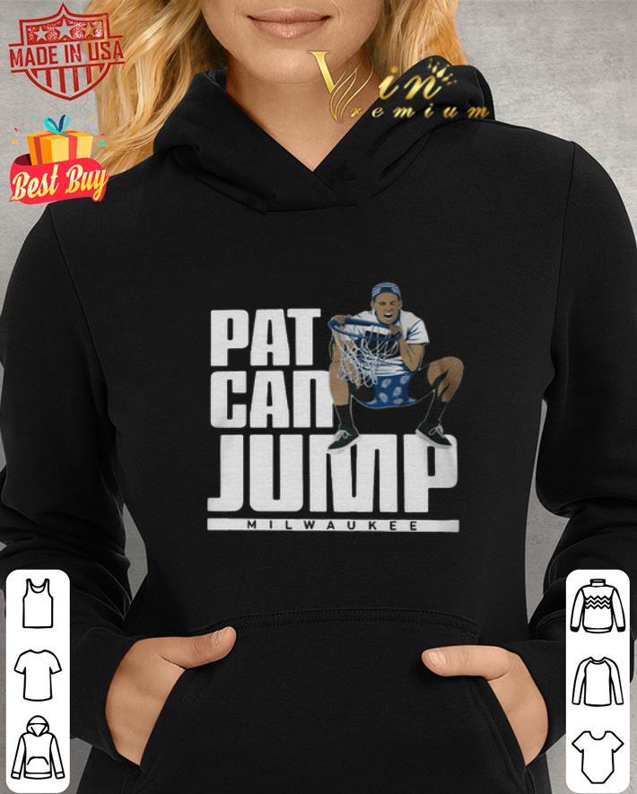 Pat can jump Milwaukee Bucks Pat Connaughton shirt 2