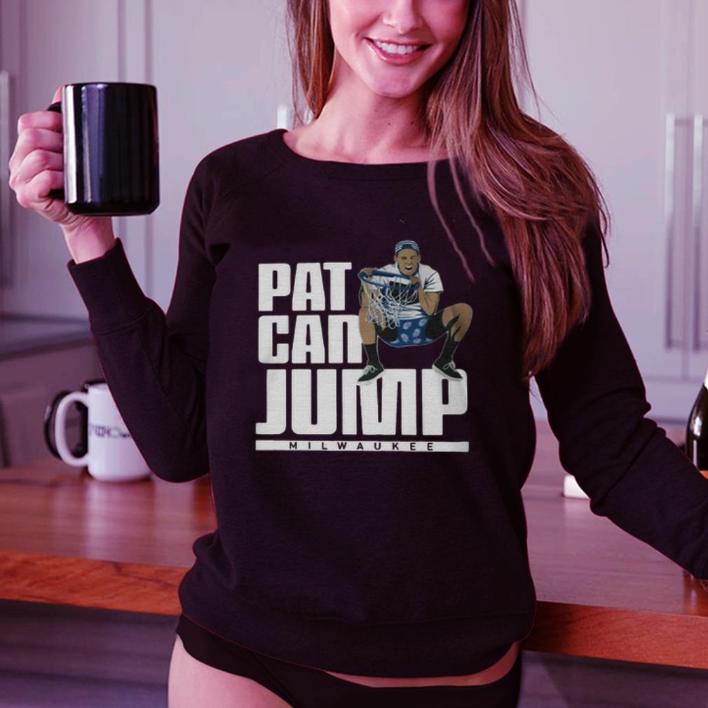 Pat can jump Milwaukee Bucks Pat Connaughton shirt 3