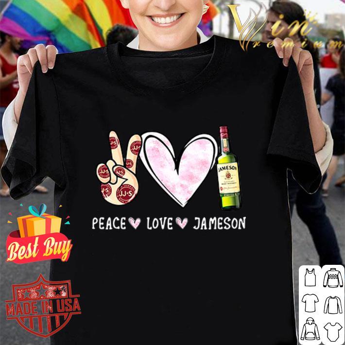 Peace love Jameson shirt
