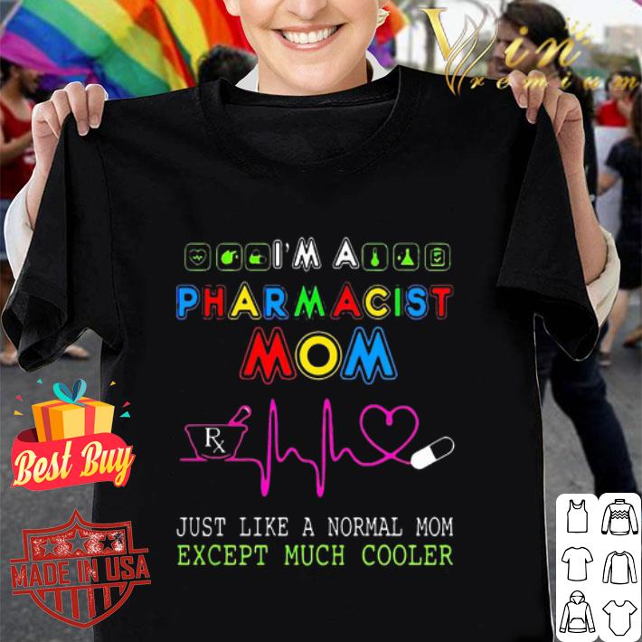 Pharmacist Mom just like a normal mom except much cooler shirt