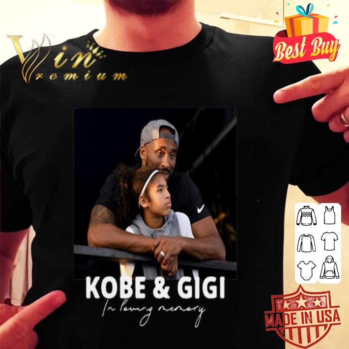 RIP Kobe & Gigi in loving memory Kobe and Gianna Bryant shirt