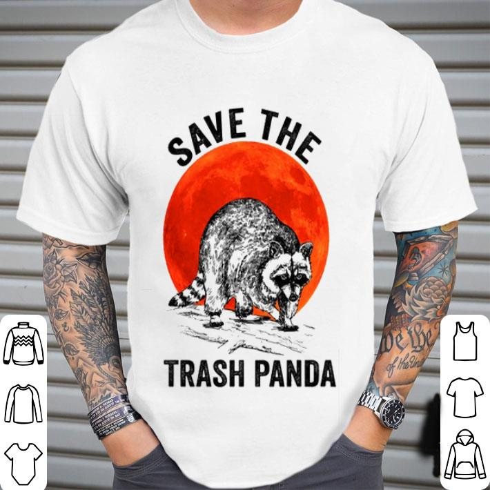 Raccoon Save the trash panda sunset shirt