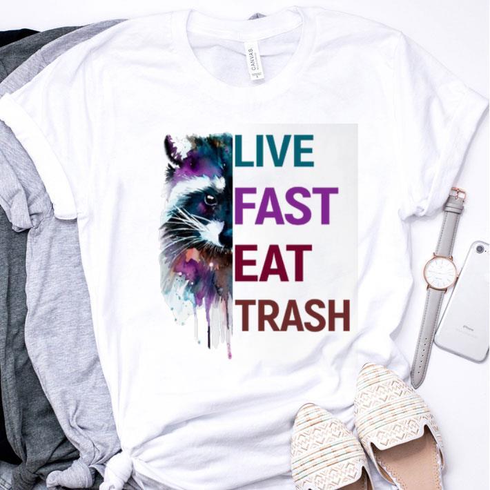 Raccoon paint live fast eat trash shirt