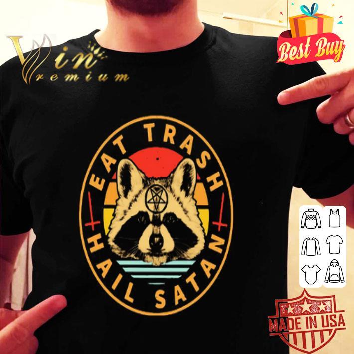 Racoon Eat Trash Hail Satan Vintage shirt