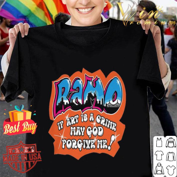 Ramo if art is a crime may god forgive me shirt
