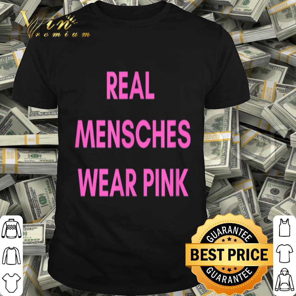 Real Mensches Wear Pink Jewish Breast Cancer Support shirt