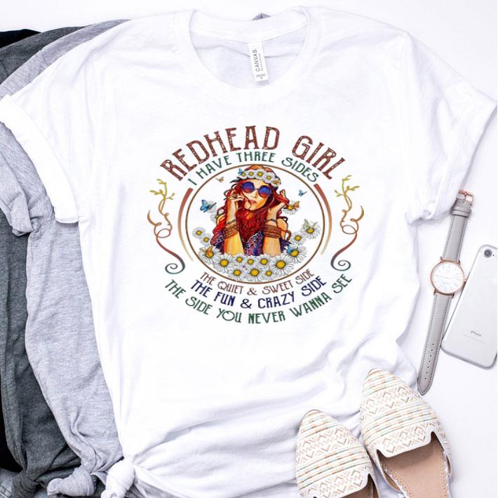 Redhead girl i have three sides the quiet & sweet side the fun shirt