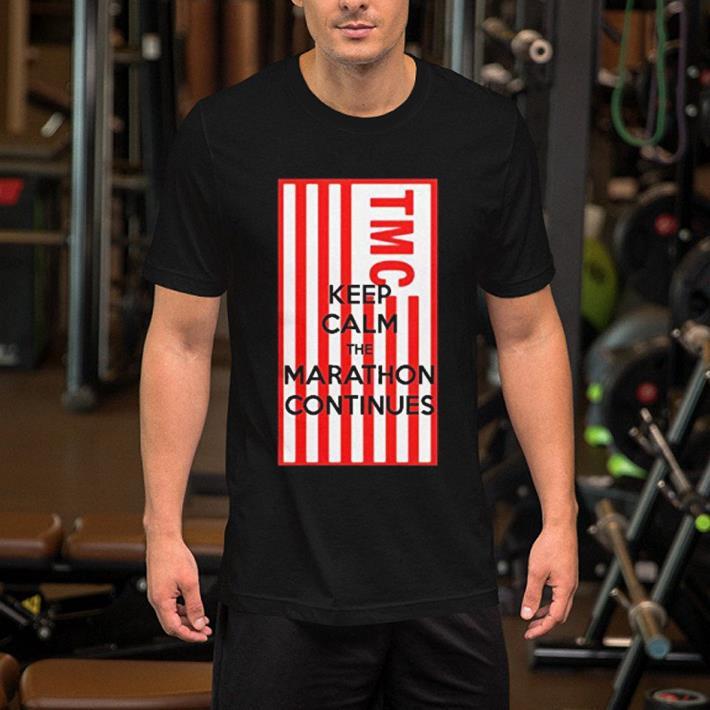 Rip Nipsey Hussle TMC keep calm the Marathon continues shirt