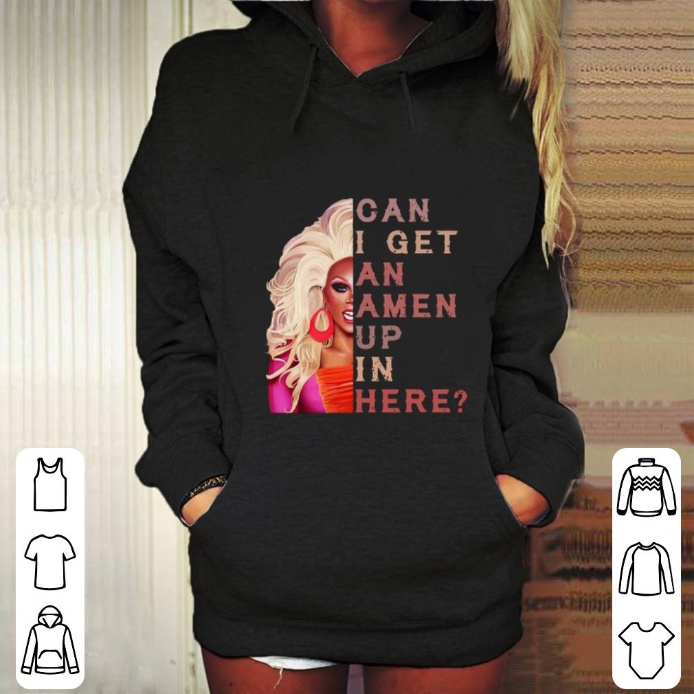 RuPaul Can I get an Amen up in here shirt