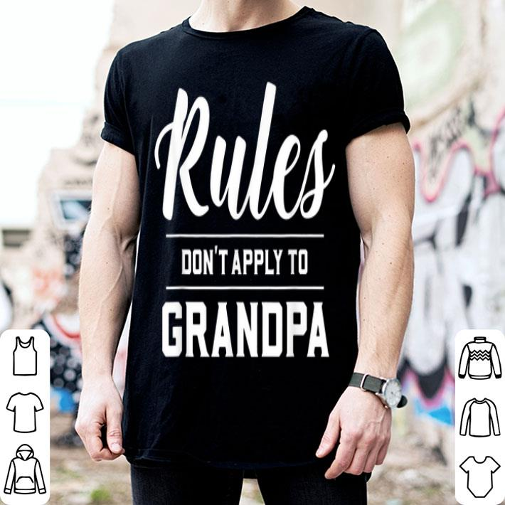 Rules Don't Apply To Grandpa Best Grandfather shirt