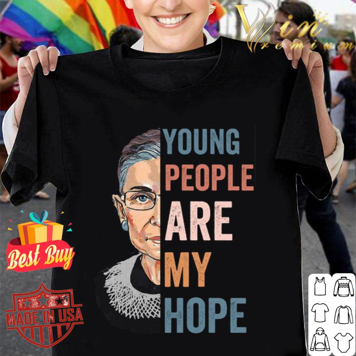 Ruth Bader Ginsburg Young people are my hope shirt