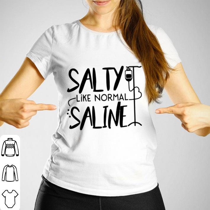 Salty like normal Saline shirt