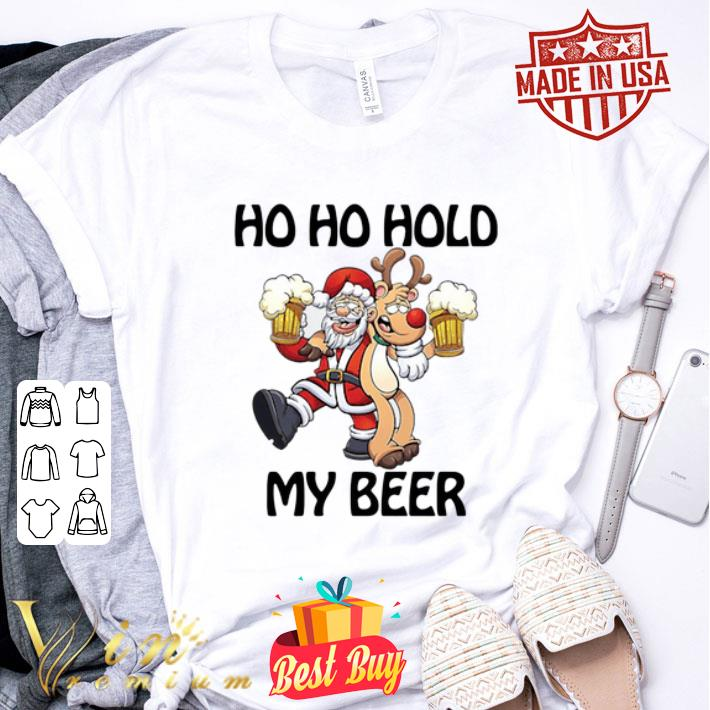 Santa Claus Ho Ho Hold My Beer Reindeer Christmas shirt