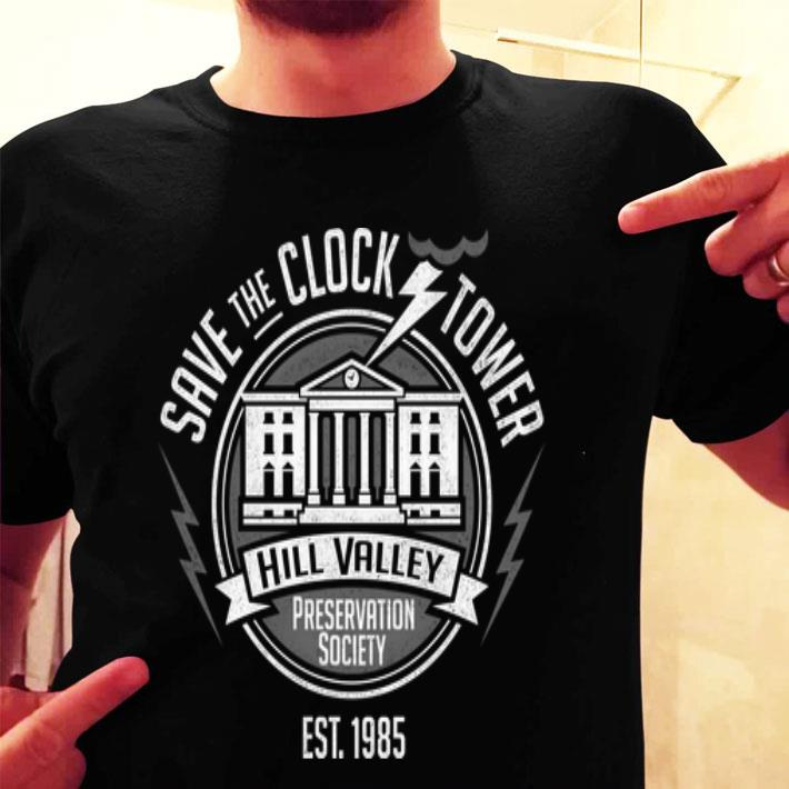 Save the clock tower Hill Valley preservation society est. 1985 shirt