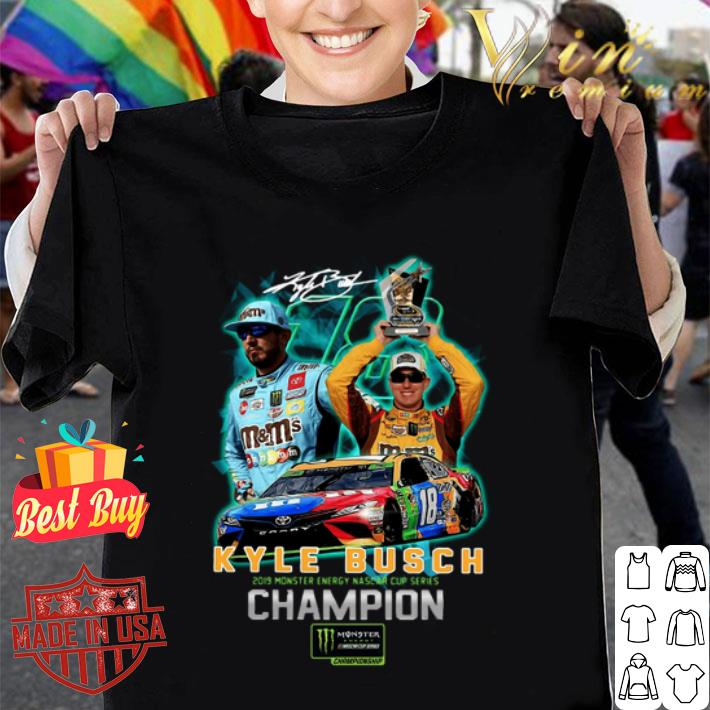 Signature 18 Kyle Busch 2019 Monster Energy Nascar Cup Champion shirt