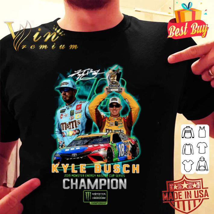 Signature 18 Kyle Busch 2019 Monster Energy Nascar Cup Champion shirt