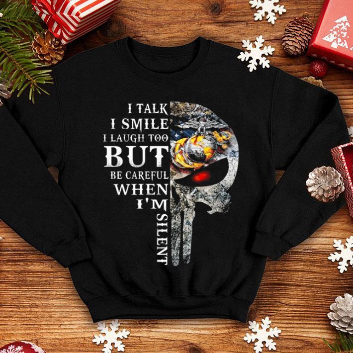 Skull US Marine Corps i talk i smile i laugh too but be careful shirt