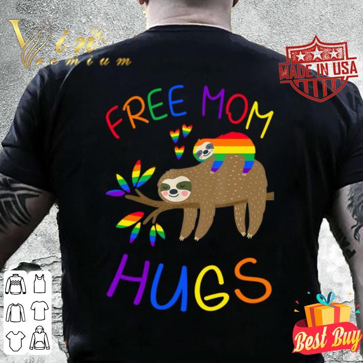 Sloth Free Mom Hugs LGBT shirt